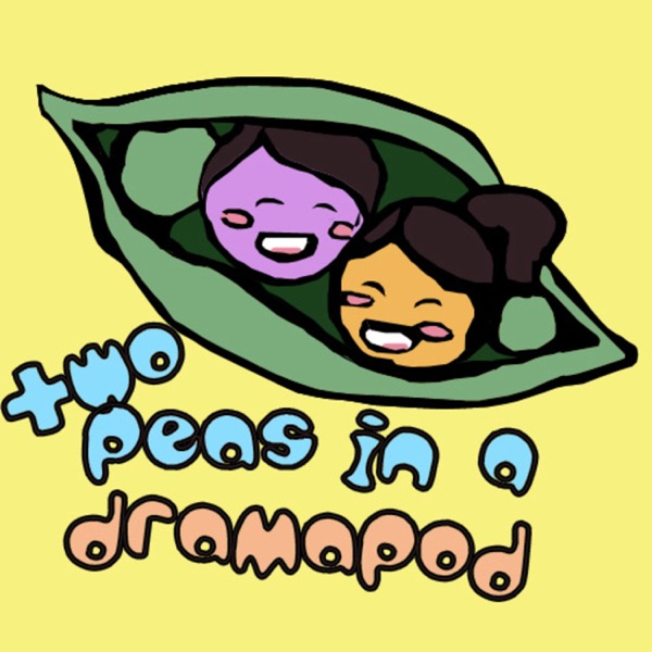 Two Peas in a Dramapod