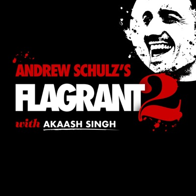 Andrew Schulz's Flagrant 2 with Akaash Singh:Andrew Schulz's Flagrant 2 with Akaash Singh