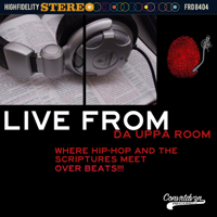 Live from Da Uppa Room: where Hip-Hop and the Scriptures meet over BEATS!!! podcast