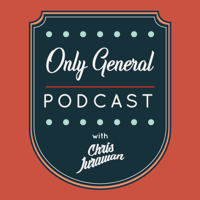 Only General Podcast podcast