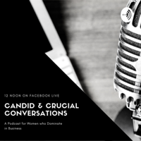 Candid & Crucial Conversations podcast