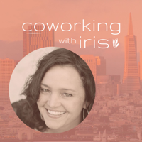 Coworking With Iris podcast