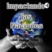Impactando Las Naciones podcast