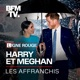 Harry et Meghan, les affranchis
