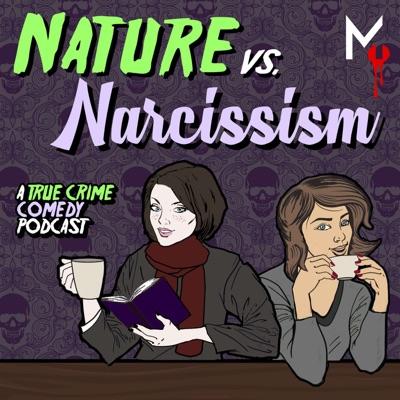 Nature vs Narcissism | Podbay