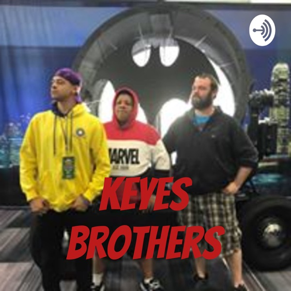 Keyes Brothers Podcast