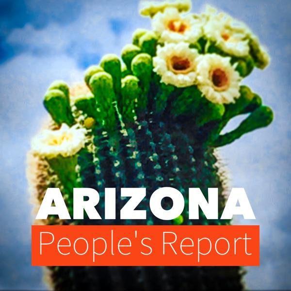 Arizona People's Report Podcast