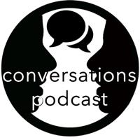 Conversations Podcast podcast