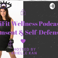 AriFit Wellness: Sex, Consent & Self-Defense podcast