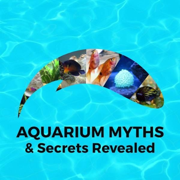 Aquarium Myths and Secrets Revealed