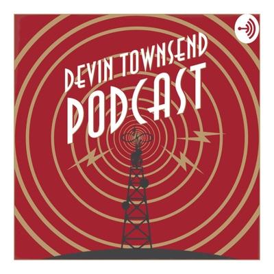 Devin Townsend Podcast:Devin Townsend