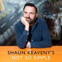 Shaun Keaveny's Not So Simple podcast