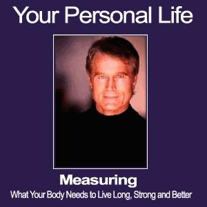 -ANN: Your Personal Life: Measuring what You Specific Body Needs to Live, Lean, Long, Strong and Better