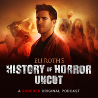 Eli Roth's History of Horror: Uncut podcast