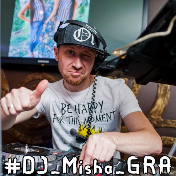 DJ Misha GRA