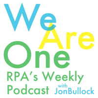We Are One - RPA podcast