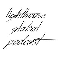 Podcast - Lighthouse Global podcast