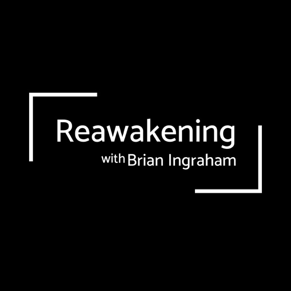 ReAwakening with Brian Ingraham