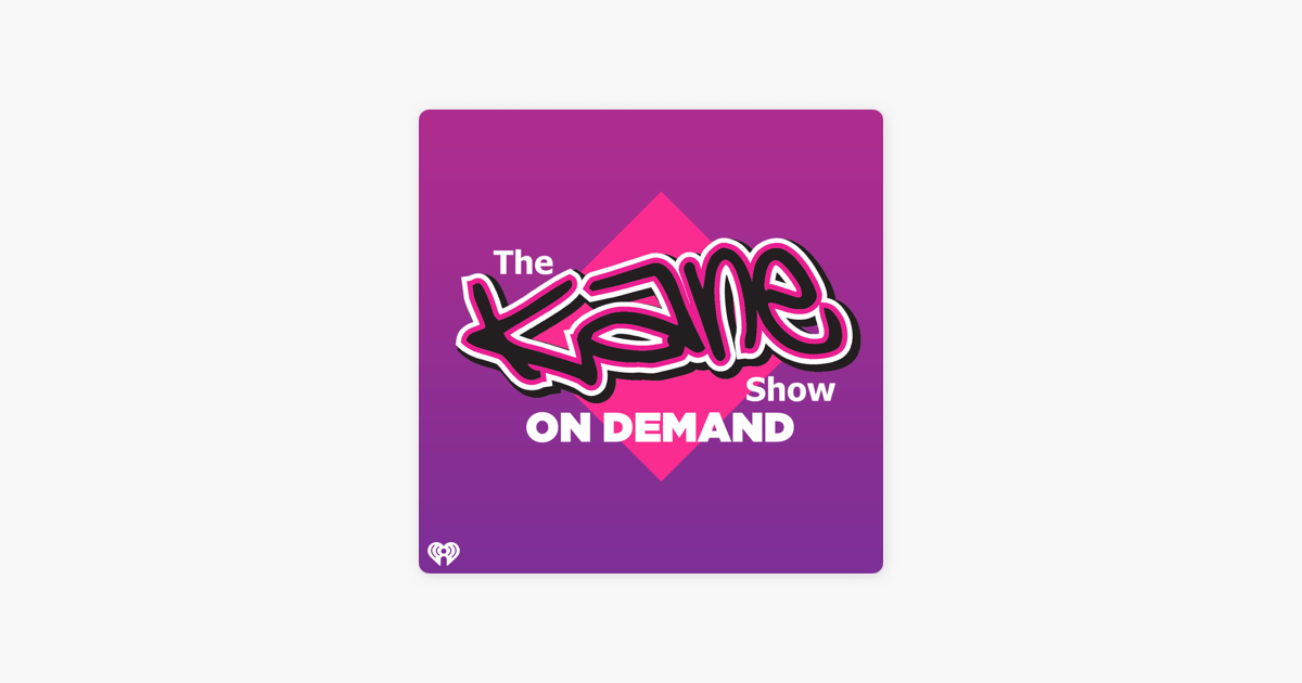 The Kane Show On-Demand on Apple Podcasts