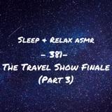 The Travel Show Finale (Part 3)