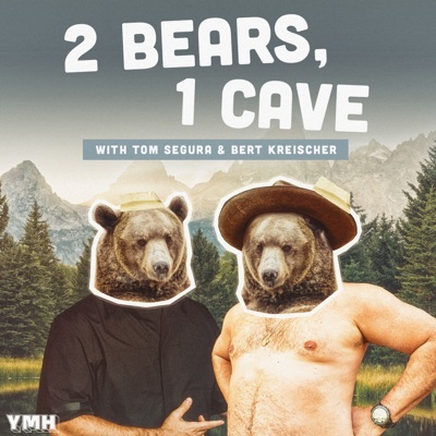 2 Bears 1 Cave with Tom Segura & Bert Kreischer:YMH Studios