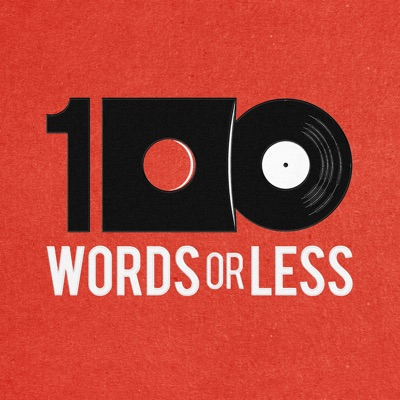 100 Words Or Less: The Podcast