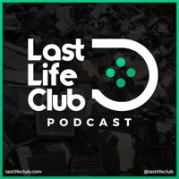 Last Life Club podcast