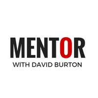 Mentor - David Burton podcast