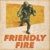 Friendly Fire artwork