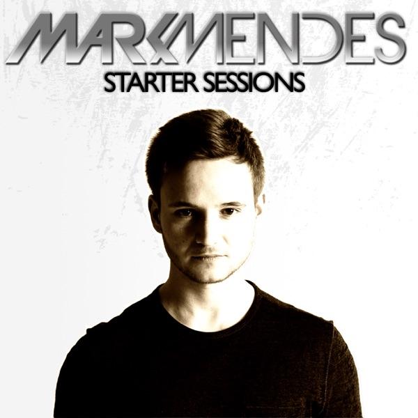 Mark Mendes Starter Sessions - Official Podcast