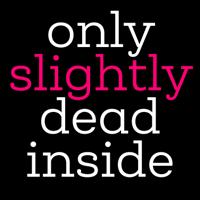 Only Slightly Dead Inside podcast