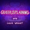 Queersplaining artwork