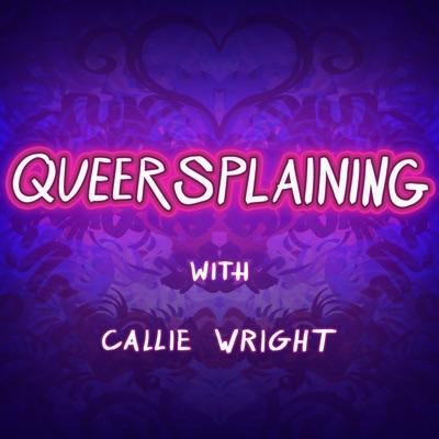 Queersplaining:Callie Wright