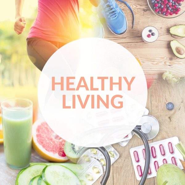 Healthy Living Podcast