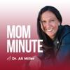 Mom Minute with Dr. Ali Miller artwork