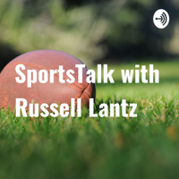 SportsTalk with Russell Lantz podcast