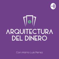 Arquitectura del Dinero podcast