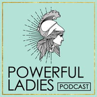Powerful Ladies Podcast podcast