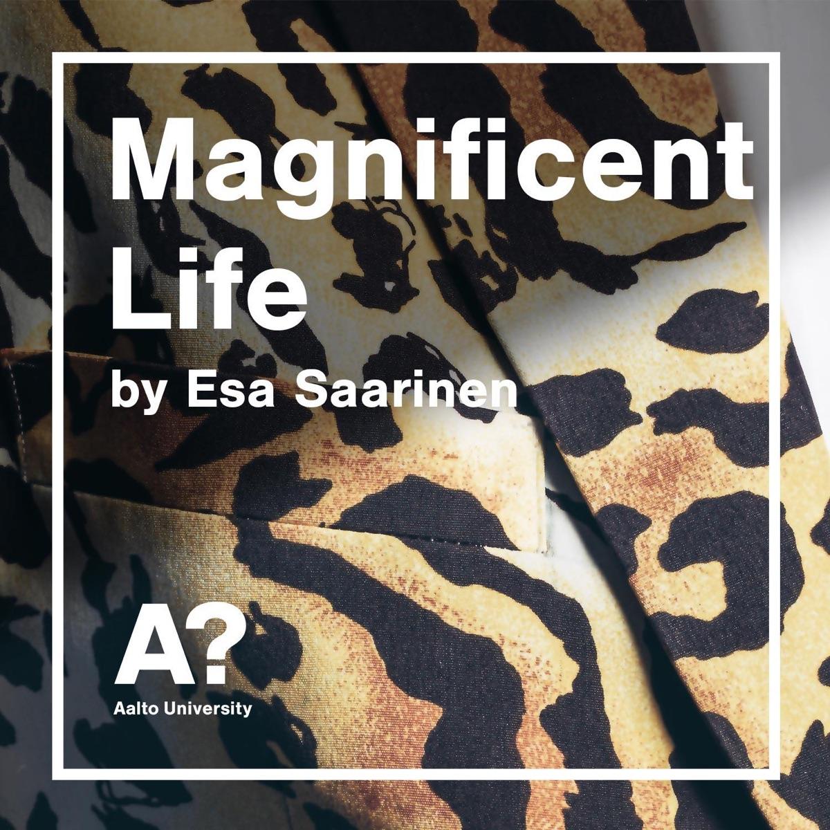 Magnificent Life by philosopher Esa Saarinen