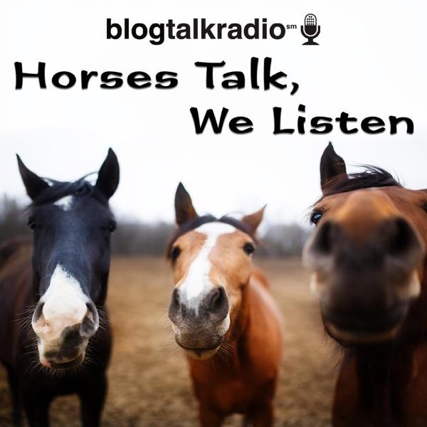 Horses Talk, We Listen