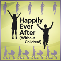 Happily Ever After (Without Children!) podcast