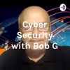 Cyber Security with Bob G artwork