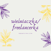 Wieśniaczka/Freelancerka podcast