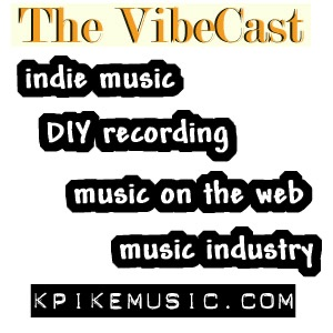 The VibeCast - indie music podcast with Kevin Pike
