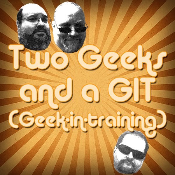 Two Geeks and a GIT Classic Movie Reviews