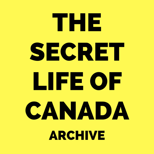 Cover image of The Secret Life of Canada (Archive)