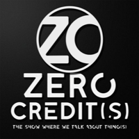 Zero Credit(s) podcast