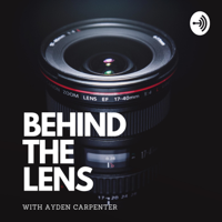 BEHIND THE LENS podcast