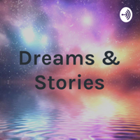 Dreams & Stories podcast