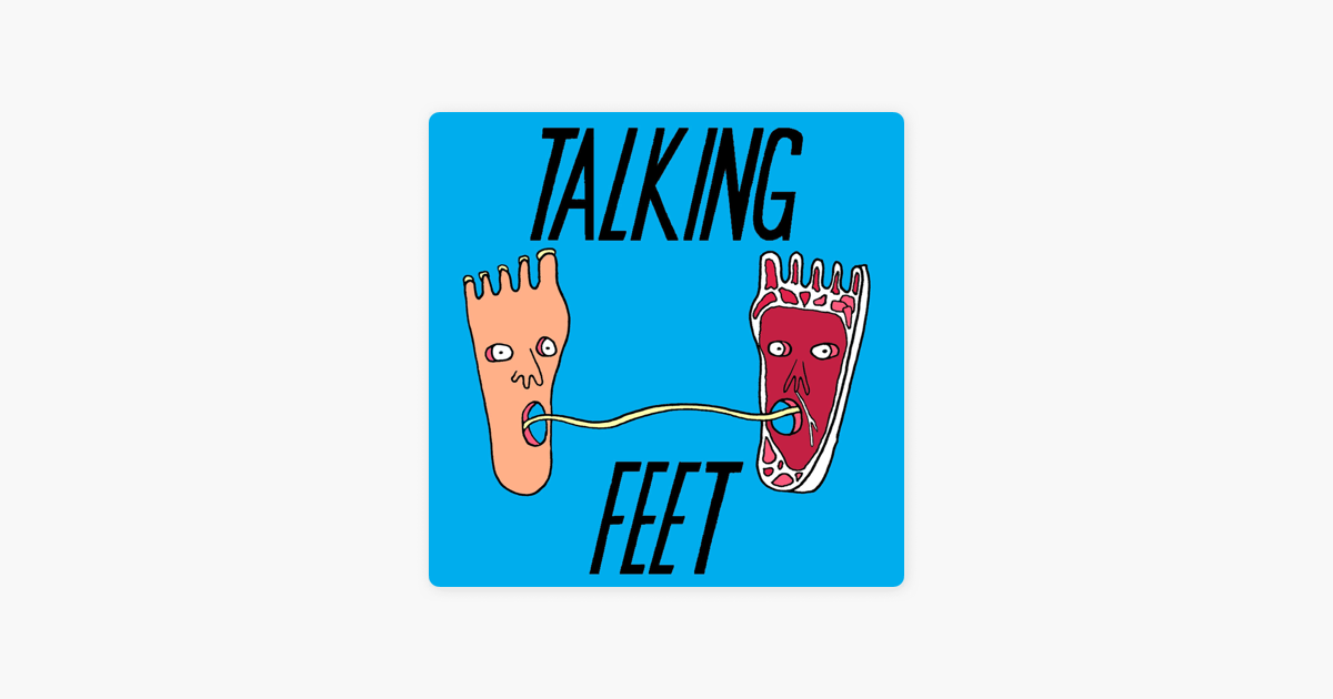 Talking Feet on Apple Podcasts